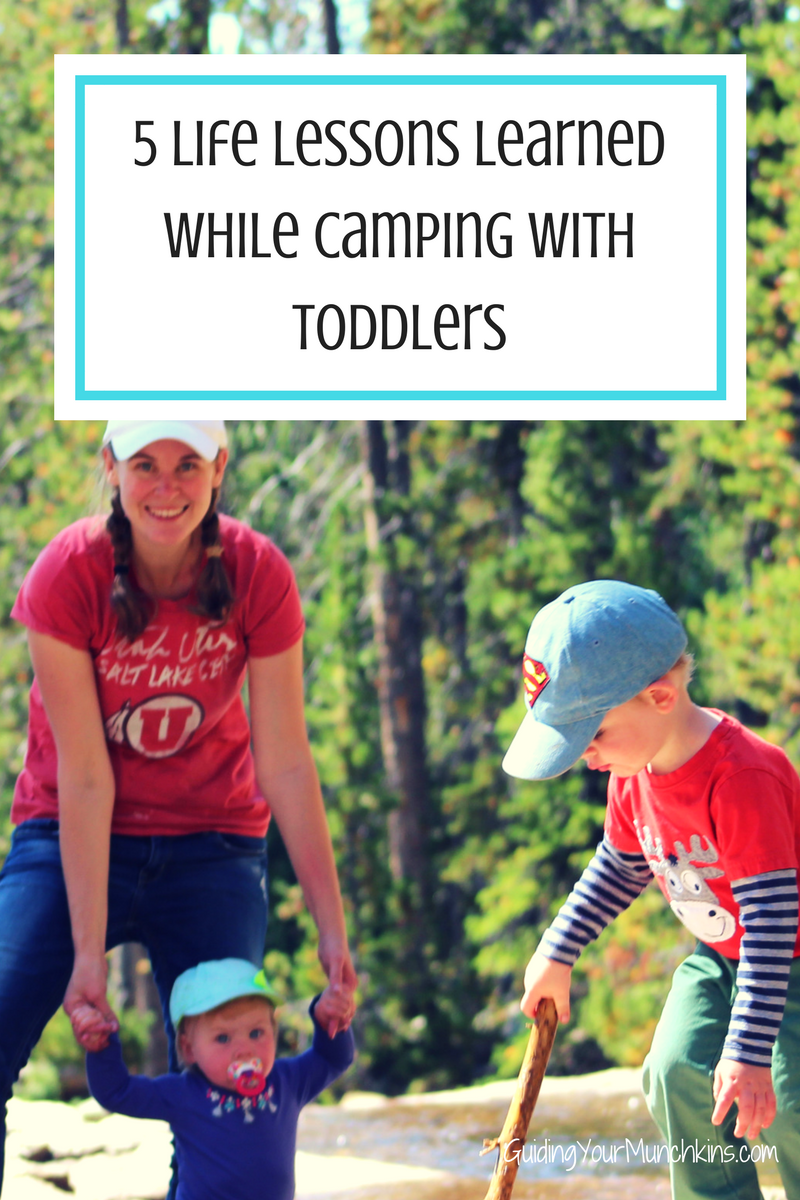5 Life Lessons Learned While Camping With Toddlers